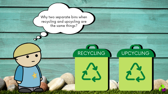 Recycling and Upcycling are different procedures